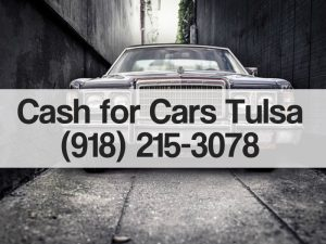 Cash for Cars Tulsa OK- Looking for the BEST Cash for Cars Tulsa? (918) 215-3078